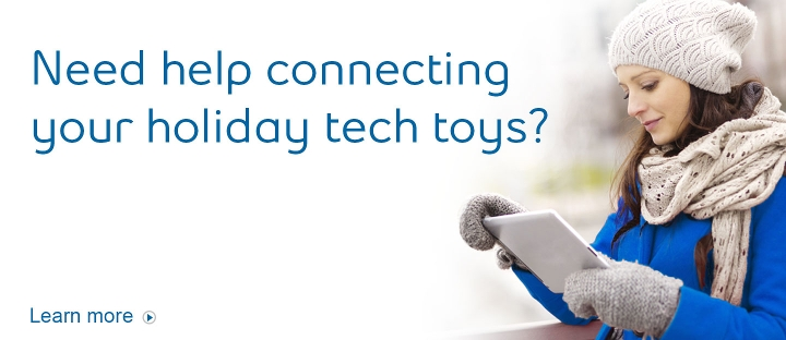 Need help with your tech toys?  We are here to help.  Learn more.