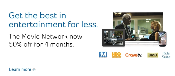 Get the best in entertainment for less.  The Movie Network now 50% off for 4 months.  Learn more.