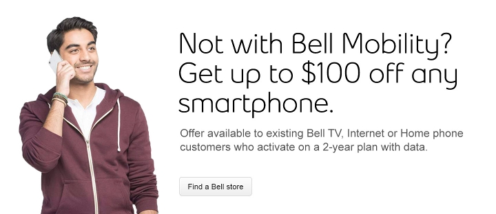 Not with Bell Mobility?  Get up to $100 off any smartphone.  Offer available to existing Bell TV, Internet or Home phone customers who activate on a 2-year plan with data.  Find a Bell store.