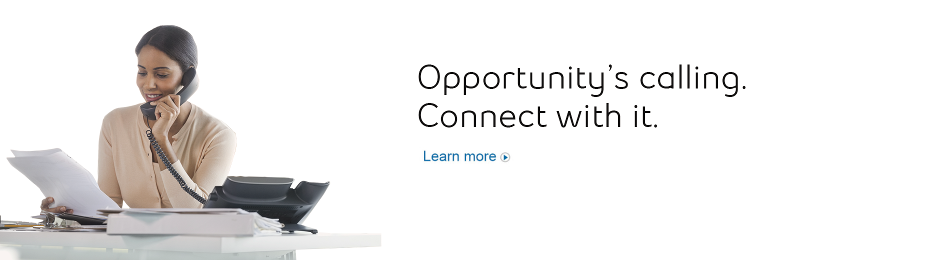 Opportunity's calling. Connect with it.
